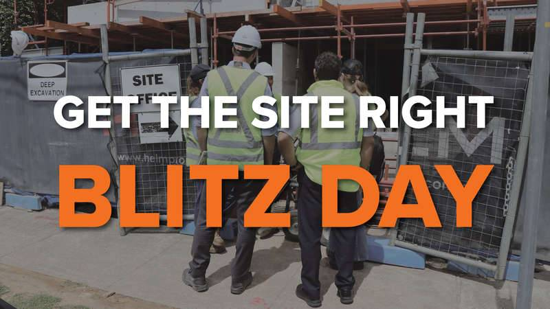 Get the site right blitz coming